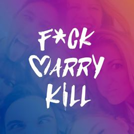 Fuck Marry Kill in Review